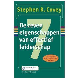 De zeven eigenschappen van effectief leiderschap – Stephen Covey