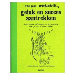 Werkschrift geluk en succes aantrekken